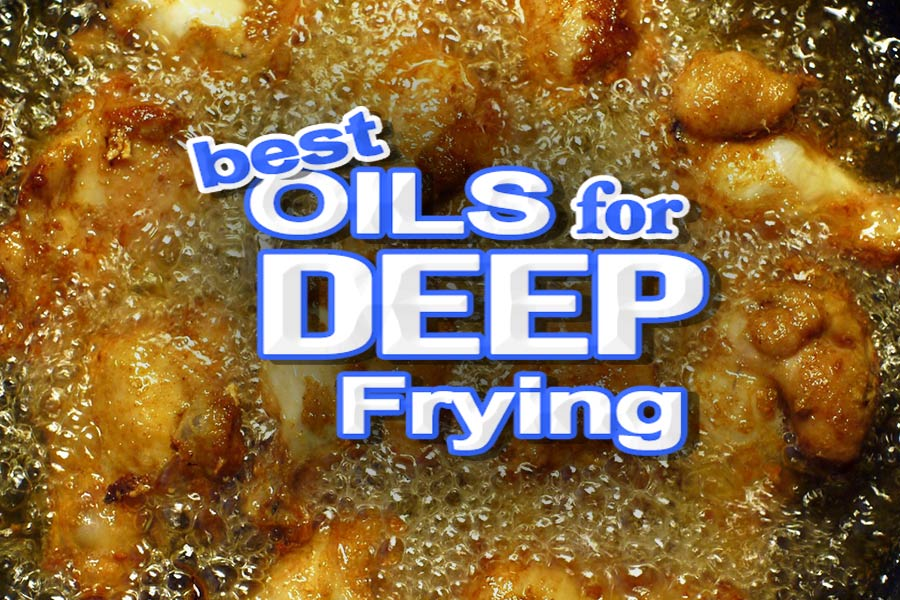 The BEST Oil for Deep frying - Healthy Cooking Fats with High Smoke Points