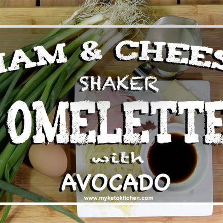 LCHF Ham and Cheese Shaker Omelette Keto Recipe
