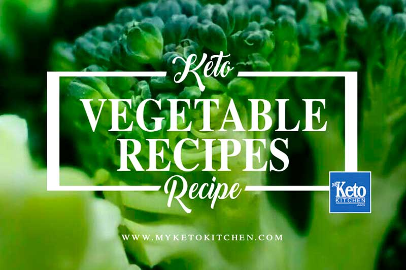 keto vegetables recipe myketokitchen
