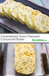 Caramelized Onion Flavored Compound Butter (Gluten Free, Low Carb, Ketogenic)