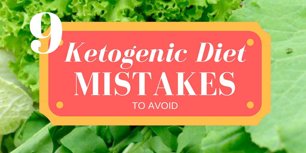 9 Ketogenic Diet Mistakes