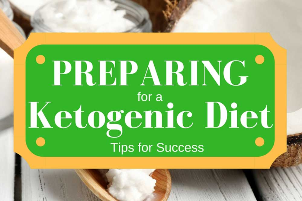 Preparing for a ketogenic diet