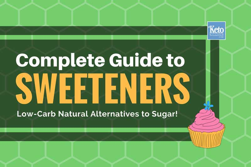Best Keto Friendly Sweeteners For Low Carb Diets