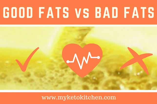 List of Good Fats Vs Bad Fats to Eat on Ketogenic Diet