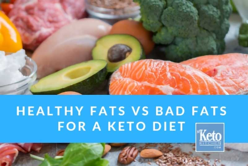 Healthy Fats vs Bad Fats for a Keto Diet