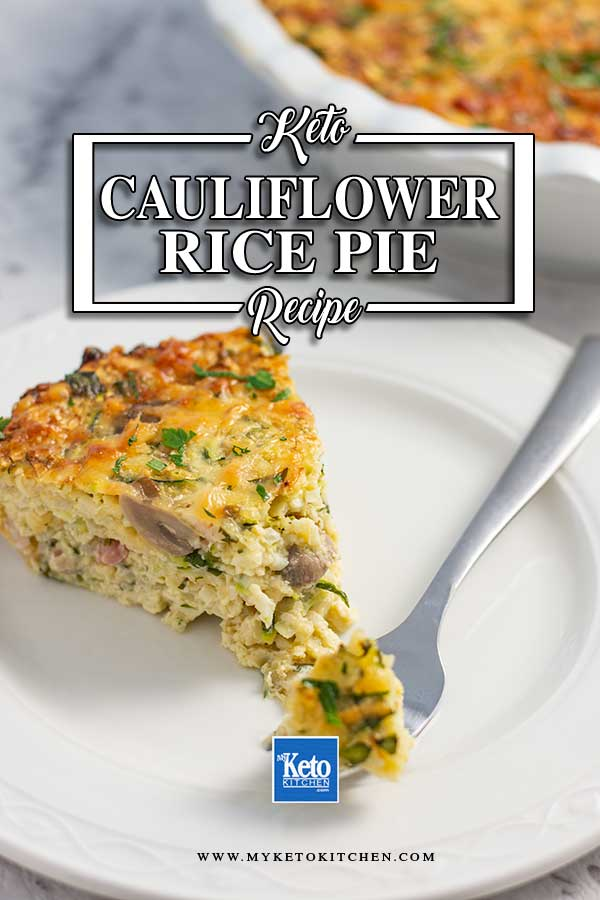 Keto Cauliflower Rice Casserole - delicious and easy to make low carb pie