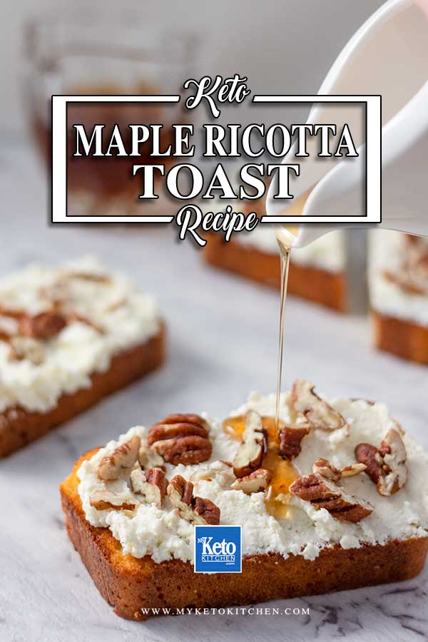 Low Carb Maple Ricotta Toast - keto breakfast recipe