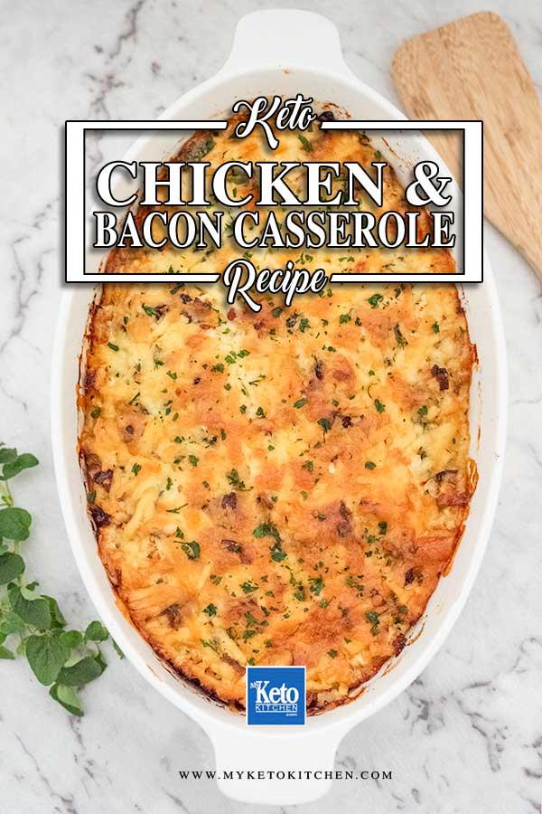 Cheesy Low Carb Chicken & Bacon Casserole - easy keto recipe