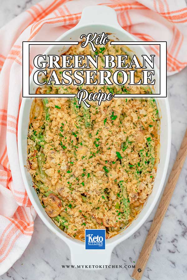 Low Carb Green Bean Casserole - easy side dish recipe