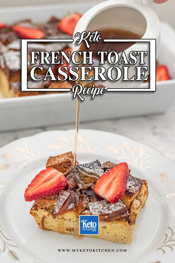 Low Carb French Toast Casserole - easy keto breakfast recipe