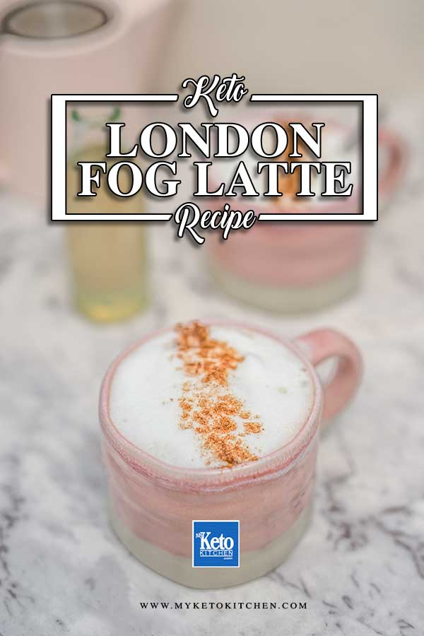 Keto Earl Grey Tea Latte - easy London Fog latte recipe