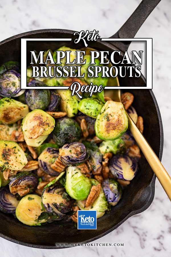 Low Carb Maple Pecan Brussels Sprouts - easy keto side dish recipe