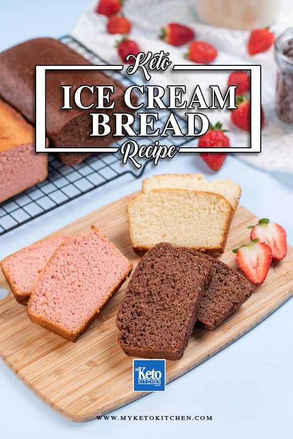 Keto Ice Cream Bread slices on a wooden board.